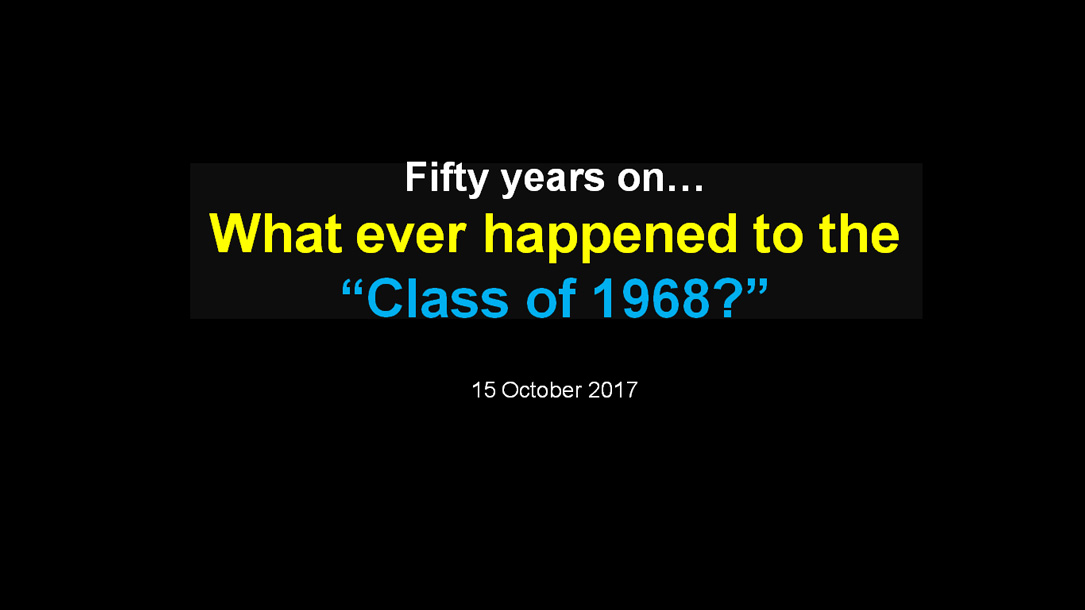 Fifty Years On What Ever Happened To The Class Of 1968